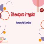 El hexagono irregular - portada